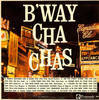 B'way Cha Chas