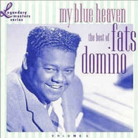 Fats Domino - My Blue Heaven: The Best Of Fats Domino - Volume 1 -