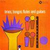 Bass, Bongos, Flutes And Guitars
