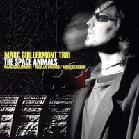 Marc Guillermont Trio - The Space Animals - CD