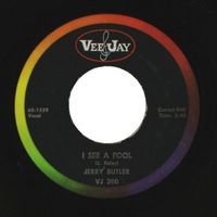 """Jerry Butler - I See A Fool / I'm A Telling You - 7"""""""