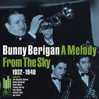 Bunny Berigan & His Orchestra - 1932-1940 Melody From The Sky - CD