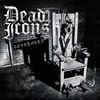 DEAD ICONS - Condemned Album