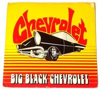 "Chevrolet - Big Black Chevrolet / Who's That Girl? - Uk 7"" Ps - 7"""