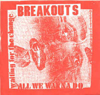 """Breakouts - Waiting For The Change/ All We Wanna Do - 7"""""""