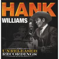 Hank Williams - The Unreleased Recordings - LP 180 Gram