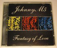 Johnnym5 - Fantasy Of Love - CD