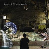 Shamall - Is This Human Behavior - Digi Pak