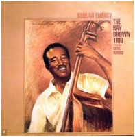 Ray Brown Trio Featuring Gene Harris - Soular Energy - LP