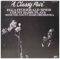 Ella Fitzgerald With The Count Basie Orchestra - A Classy Pair Ella Fitzgerald Sings Count Basie Plays - LP
