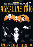 Alkaline Trio - The Show Must Go Off!: Halloween At The Metro - DVD