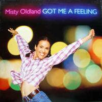 """Misty Oldland - Got Me A Feeling - 12"""""""