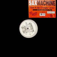 "Saxmachine - Sax It Up (jungle Love ) - 12"""