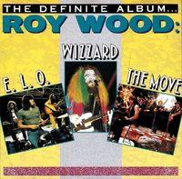 Roy Wood - The Definite Album: Move Elo Wizzard -