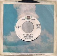 Blue,david - Outlaw Man / Troubador Song - 45