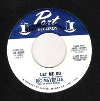 Big Maybelle - Let Me Go / No Better For You - 45