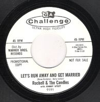 Rochell & The Candles - Let's Run Away And Get Married / Annie's Not An Orpan Anymore - 45