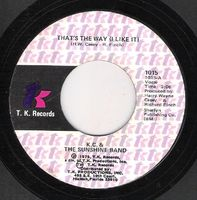 K. C. & The Sunshine Band - That's The Way ( I Like It) / What Makes You Happy - 45