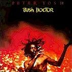 Tosh,peter - Bush Doctor -