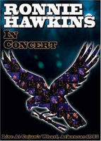 Ronnie Hawkins - The Hawk In Concert - DVD