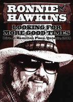 Ronnie Hawkins - Looking For More Good Times: Live At Hamilton Place, Ontario, 1988 - DVD