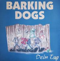 Barking Dogs - Dein Tag - LP Test Pressing