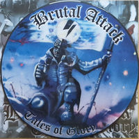 Brutal Attack - Tales Of Glory - LP Picture Disc