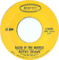 Autry Inman - Ballad Of Two Brothers / Don't Call Me (i'll Call You) - 7""