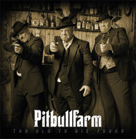 Pitbullfarm - Too Old To Die Young - CD