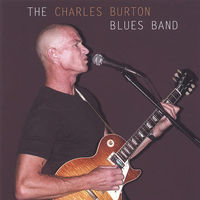Charles Burton Blues Band - The Charles Burton Blues Band - CD