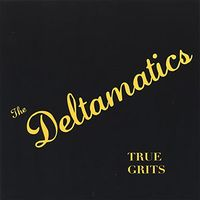 Deltamatics - True Grits - CD