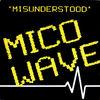 Misunderstood - Mico Wave